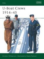 U-Boat Crews 1914-45 - Gordon Williamson, Darko Pavlović