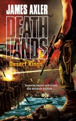 Desert Kings - James Axler