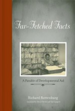 Far-Fetched Facts: A Parable of Development Aid - Richard Rottenburg, Allison Brown, Tom Lampert