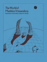 The World of Madelon Vriesendorp: Paintings - Beatriz Colomina, Douglas Coupland, Charles Jencks