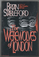 The Werewolves of London - Brian M. Stableford