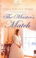 The Master's Match - Tamela Hancock Murray
