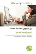 Informationist - Frederic P. Miller, Agnes F. Vandome, John McBrewster