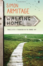 Walking Home: A Poet's Journey - Simon Armitage
