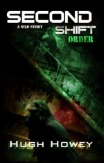 Second Shift: Order - Hugh Howey