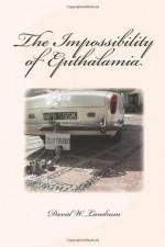 The Impossibility of Epithalamia - David W. Landrum