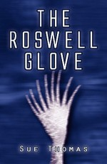 The Roswell Glove - Sue Thomas