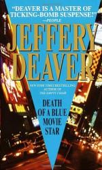 Death Of A Blue Movie Star - Jeffery Deaver