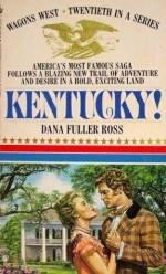 Kentucky! - Dana Fuller Ross