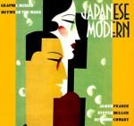 Japanese Modern: Graphic Design Between the Wars - James Fraser, Steven Heller, Seymour Chwast