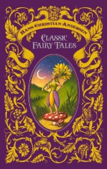 Classic Fairy Tales - Hans Christian Andersen