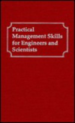 Practical Management Skills For Engineers And Scientists - William C. Giegold