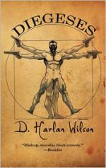 Diegeses - D. Harlan Wilson