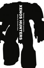 Hammer and Bolter presents: Xenos Hunters - Christian Dunn, Nick Kyme, Anthony Reynolds, Steve Parker, Braden Campbell, David Annandale, Peter Fehervari, Andy Chambers, Rob Sanders