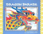 Dragon Parade:: A Chinese New Year Story - Steven A. Chin, Alex Haley