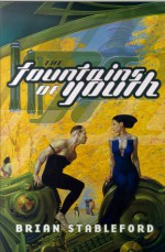 The Fountains of Youth - Brian M. Stableford