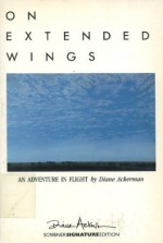 On Extended Wings - Diane Ackerman