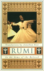 Rumi: In the Arms of the Beloved - Rumi