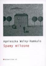 Spamy miłosne - Agnieszka Wolny-Hamkało