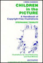 Children in the Picture: A Handbook of Copyright-Free Illustrations (Journeyman media handbook series) - Stephanie Tebbutt, Jane Bottomley