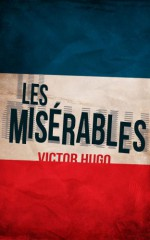 Les Misérables: Illustrated Edition (Unabridged and Annotated) - Victor Hugo, Maplewood Books, Isabel Florence Hapgood