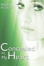 Concealed in My Heart - Regina Puckett