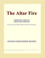 The Altar Fire - Arthur Christopher Benson