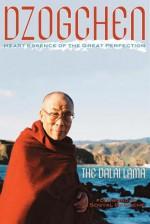 Dzogchen: The Heart Essence Of The Great Perfection - Dalai Lama XIV, Patrick Gaffney, Richard Barron, Thupten Jinpa, Sogyal Rinpoche