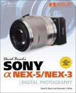 David Busch's Sony Alpha NEX-5/NEX-3 Guide to Digital Photography, 1st Ed. - David D. Busch