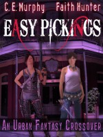 Easy Pickings - C.E. Murphy, Faith Hunter