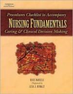 Procedure Checklists To Accompany Nursing Fundamentals Caring & Clinical Decision Making - Rick Daniels