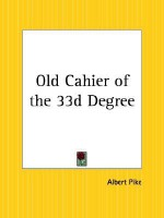 Old Cahier of the 33d Degree - Albert Pike
