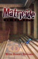 Matricide at St. Martha's - Ruth Dudley Edwards