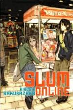 Slum Online (Novel) - Hiroshi Sakurazaka, 桜坂洋