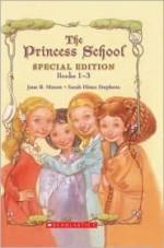 The Princess School Treasury (Princess School, #1-3) - Jane B. Mason, Sarah Hines Stephens