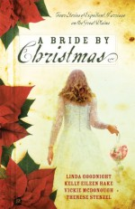 A Bride By Christmas - Vickie McDonough, Kelly Eileen Hake, Linda Goodnight, Therese Stenzel