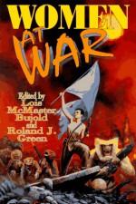 Women at War - Lois McMaster Bujold, Roland J. Green