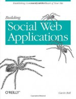 Building Social Web Applications - Gavin Bell