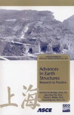 Advances in Earth Structures: Research to Practice: Proceedings of Sessions of Geoshanghai, June 6-8, 2006, Shanghai, China - American Society of Civil Engineers, David White