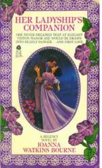 Her Ladyship's Companion - Joanna Bourne