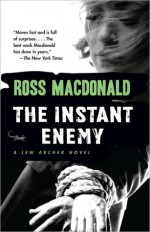 The Instant Enemy - Ross Macdonald