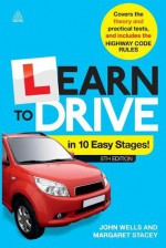 Learn to Drive in 10 Easy Stages - John Wells