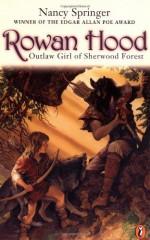 Rowan Hood: Outlaw Girl of Sherwood Forest - Nancy Springer