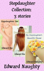 Stepdaughter Collection: 3 Stories - Edward Naughty