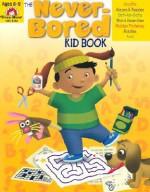 The Never-Bored Kid Book, Ages 8-9 - Joy Evans, Jo Ellen Moore