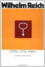 Listen, Little Man! - Wilhelm Reich, William Steig, Ralph Manheim