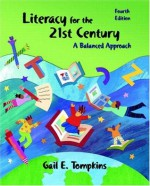 Literacy for the 21st Century: A Balanced Approach (4th Edition) - Gail E. Tompkins