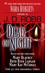 Dead of Night - J.D. Robb, Mary Kay McComas, Mary Blayney, Ruth Ryan Langan