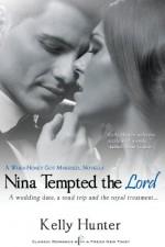 Nina Tempted the Lord (Entangled Indulgence) - Kelly Hunter