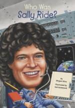 Who Was Sally Ride? - Megan Stine